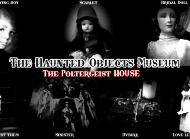 Haunted Objects Museum and Poltergeist House